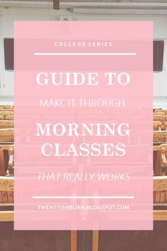 Guide to Make it Through Morning Class