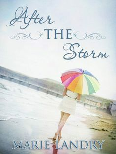 AFTER THE STORM by Marie Landry