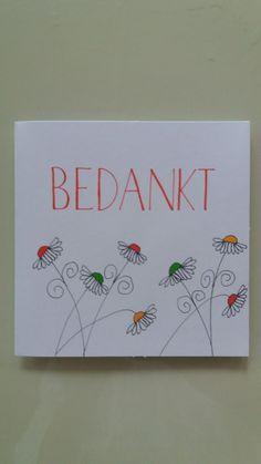 Bedankt by Astrid Birthday Card Drawing, Birthday Cards, Big Canvas, Caligraphy, Pebble Art, Xmas Cards, Mandala Art, Diy And Crafts, Banner