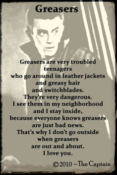 To All Of The Greasers, I would be ur kid sister in a heartbeat