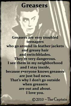 Greasers i love u <3'