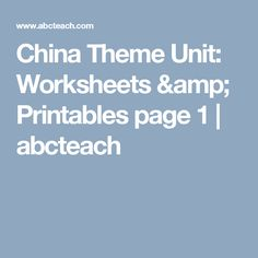 China Theme Unit: Worksheets & Printables page 1 | abcteach