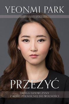 Escapar para vivir by Yeonmi Park - Books Search Engine Korean Bride, Korean Girl, Life In North Korea, All Status, Blogging, Ebooks Pdf, Crazy Man, Reading Lists, Search Engine