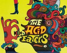 The Acid Eaters -this was a very strange movie in 1968