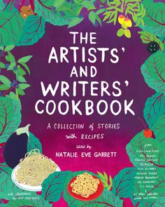 This Cookbook Is a Delicious Look at Artists' and Writers' Relationship to Food — Essay