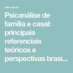 Psicanálise de família e casal: principais referenciais teóricos e perspectivas brasileiras - ψψψ.PsiBr
