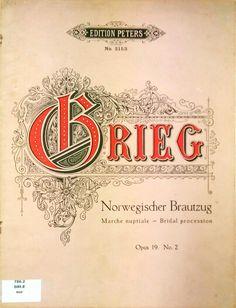 GRIEG, Edvard. Norwegischer Brautzug, marche nuptiale, op. 19, No. 2. C.F Peters.