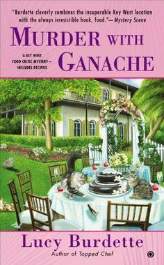 Murder With Ganache: A Key West Food Critic Mystery by Lucy Burdette, http://www.amazon.com/dp/B00DYX9NLC/ref=cm_sw_r_pi_dp_SIWssb17V2Z8M