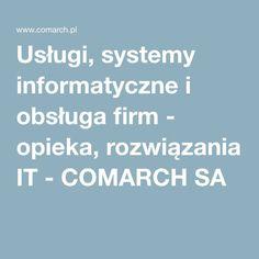 Usługi, systemy informatyczne i obsługa firm - opieka, rozwiązania IT - COMARCH SA