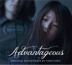 ADVANTAGEOUS – Original Motion Picture Soundtrack, Featuring Original Music By Timo Chen