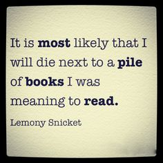 If I have to die that's the way I want to go laying next to a pile of books finishing there last chapter, and moving on into my next chapter. Pile Of Books, I Love Books, Good Books, Books To Read, My Books, The Words, Reading Quotes, Book Quotes, Book Memes
