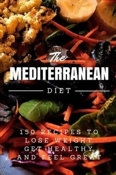Mediterranean Diet 150 Recipes to Lose Weight Get Healthy and Feel Great Mediterranean Diet Mediterranean Diet For Beginners Mediterranean Diet Cookbook Mediterranean Diet Recipes Weight Loss ** To view further for this item, visit the image link.
