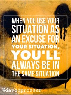 Stop letting your situation win!