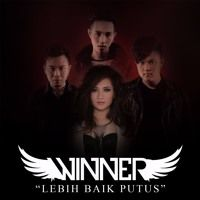 Winner - Lebih Baik Putus - Single by Angelina (65) on SoundCloud