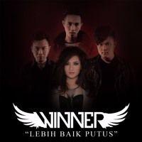 Winner - Lebih Baik Putus - Single by Angelina (65) on SoundCloud