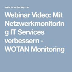 Webinar Video: Mit Netzwerkmonitoring IT Services verbessern Videos, Studying
