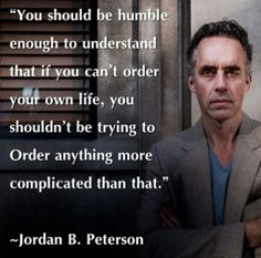 Jordan Peterson Top Quotes and Useful Words Top Quotes, Words Quotes, Best Quotes, Wise Words, Life Quotes, Sayings, Awesome Quotes, Wisdom Quotes, Favorite Quotes