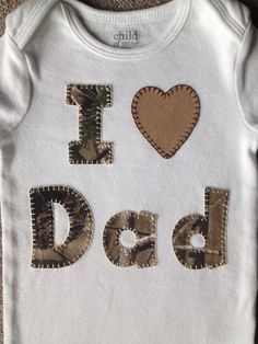 RealTree Camo I Love Dad Onesie/Shirt by MySerayaSunshine on Etsy Little Babies, Cute Babies, Baby Kids, Dad Onesie, For Elise, Little Buddha, I Love My Dad, Camo Baby Stuff, Everything Baby