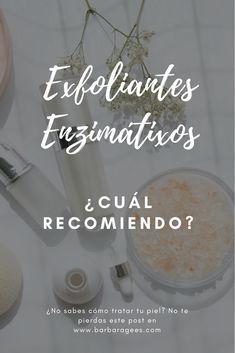 Si no conoces el porqué los exfoliantes enzimáticos son los que más recomiendo en la mayoría de tipos de pieles, necesitas leer este post