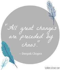 all great changes are preceded by chaos quote. Oh boy the Graham house is in for a really great change!