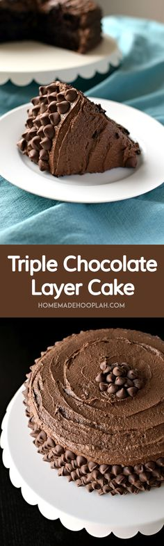 Triple Chocolate Layer Cake! A triple threat to chocolate: a rich, moist chocolate cake covered in chocolate frosting and decorated with chocolate chips. | HomemadeHooplah.com