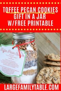 Toffee Pecan Cookies Gift in a Jar + FREE PRINTABLES!