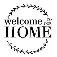 Free Welcome To Our Home SVG Cut File SVG cut files for the Silhouette Cameo and Cricut. Craftables: Fast shipping, responsive customer service, and quality products