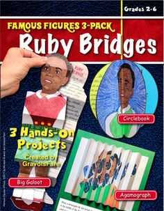 RUBY BRIDGESFAMOUS FIGURES 3-PACK: 3 Hands-On Projects and Foldables Students will love researching and studying the life of this remarkable individual as they construct one of three different hands-on projects. Students can create all three projects, or you can add variety to the classs reports by assigning different projects to different students.