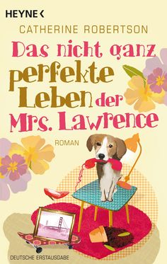 Catherine Robertson - Das nicht ganz perfekte Leben der Mrs. Lawrence (The Not-So-Perfect Life of Michelle Lawrence), published by Randomhouse/Heyne.