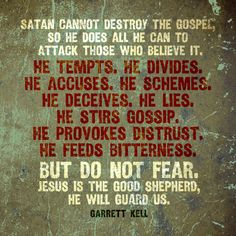 Satan cannot destroy the Gospel, so he does all he can to attack those who believe it. Biblical Quotes, Faith Quotes, Bible Quotes, Spiritual Warfare Quotes, Bitterness Quotes, Gossip Quotes, Spiritual Prayers, Spiritual Encouragement, Prayer Verses