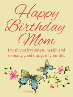 Birthday wishes for mother quotes things pinterest happy butterfly birthday card for mom make your moms heart soar with joy and pride with this beautiful birthday card these shimmering green and blue m4hsunfo