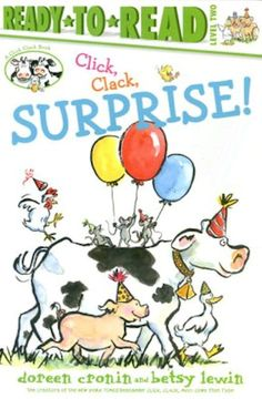 """Read """"Click, Clack, Surprise/Ready-to-Read"""" by Doreen Cronin available from Rakuten Kobo. New York Times bestselling duo Doreen Cronin and Betsy Lewin's beloved story about Little Duck's birthday is now availab. The Barnyard, Barnyard Animals, Happy First Birthday, First Birthdays, Rio Grande City, Physical Comedy, Little Duck, Silly Faces, Party Pictures"""