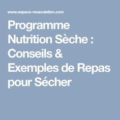 Programme Nutrition Sèche : Conseils & Exemples de Repas pour Sécher