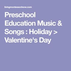 Preschool Education Music & Songs : Holiday > Valentine's Day