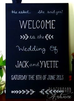 This board, plus more, has been moved to pinterest.com/bbartworx , hope to see you there. Simple and pretty Welcome wedding blackboard.