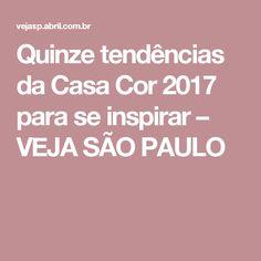 Quinze tendências da Casa Cor 2017 para se inspirar – VEJA SÃO PAULO