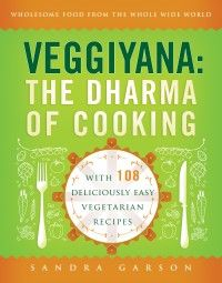 The Paperback of the Veggiyana: The Dharma of Cooking: With 108 Deliciously Easy Vegetarian Recipes by Sandra Garson, Michelle Antonisse Vegetarian Cookbook, Vegetarian Recipes Easy, Healthy Recipes For Weight Loss, Good Healthy Recipes, Healthy Foods To Eat, Easy Recipes, Going Vegetarian, Amazing Recipes, Eating Healthy