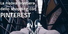 La nuova frontiera dello shopping con Pinterest