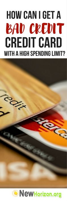 Tips on how you can get a credit card with high credit limit even with bad credit score.
