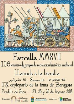 """PATRELLA MMXVIII"" IX CENTENARIO DE LA TOMA DE ZARAGOZA Ebro, Centenario, Portal, Zaragoza, History"