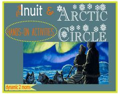The Inuit & Arctic Circle Hands-On Activities - Tina's Dynamic Homeschool Plus History Activities, Hands On Activities, Winter Activities, Preschool Activities, Learning Websites For Kids, Social Studies Classroom, Arctic Animals, Arctic Circle, First Nations