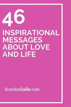 46 Inspirational Messages About Love and Life