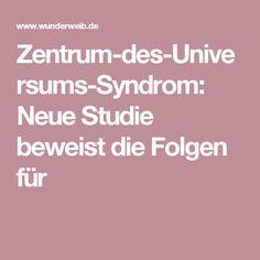 Zentrum-des-Universums-Syndrom: Neue Studie beweist die Folgen für