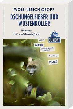 DuMont Reiseabenteuer Dschungelfieber und Wüstenkoller