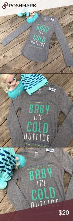 "NEW Old Navy 'Cold Out' Thermal! NWT Old Navy ""Baby It's Cold Outside"" Thermal! •NEW •Long Sleeve •So cute on •Layer under a flannel to keep warm:) Has barely visible minor spot on back Old Navy Tops Tees - Long Sleeve"