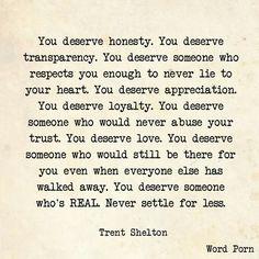You deserve... Trent Shelton via Word Porn