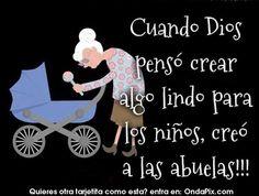 Cuando Dios creó a las abuelas ...
