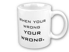 My make people cringe mug...