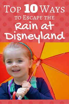 Rainy day at Disneyland? 10 ways to survive and thrive even on bad weather days in Anaheim!