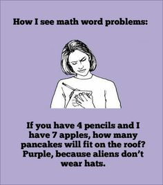 Google Image Result for http://veryhilarious.com/wp-content/uploads/2012/06/math-word-problems.jpg Good Luck Quotes, Meme Maker, Bad Luck Brian, Kids Homework, Hilarious, Funny Memes, Funny Pics, Funny Pictures, Dumb And Dumber